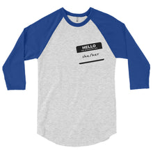 """Hi, My Pronouns Are"" - She/Her 3/4 Sleeve Raglan Shirt"