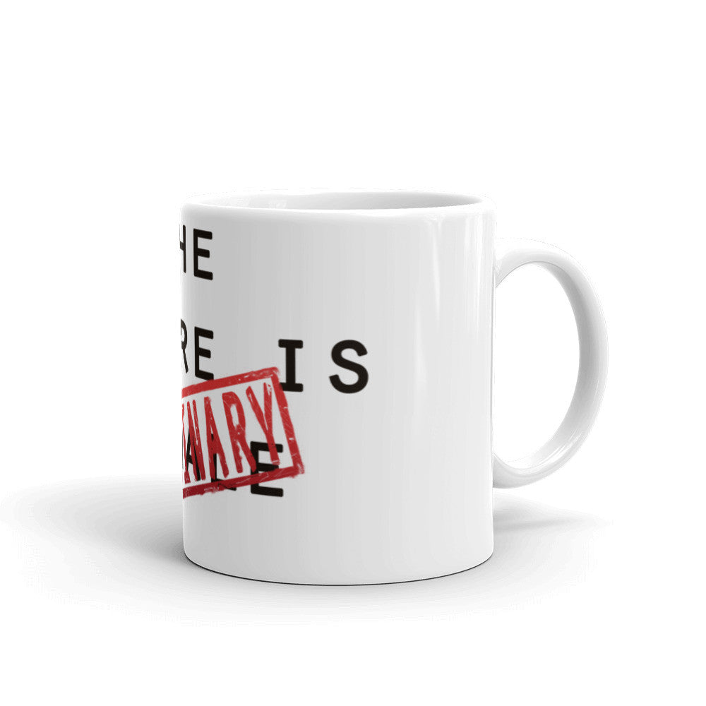 The Future is NOT - Mug