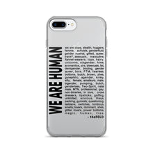 """WE ARE HUMAN"" iPhone 7/7 Plus Case"