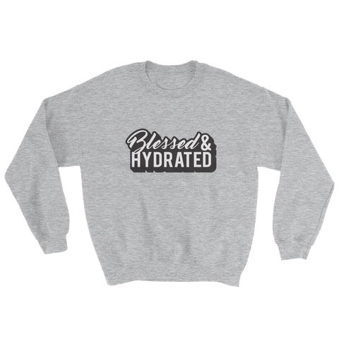 Blessed & Hydrated Sweatshirt