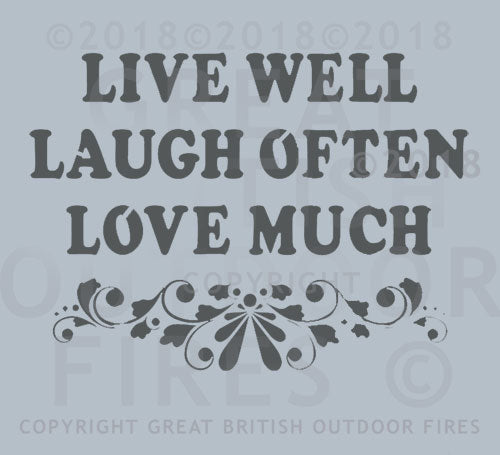 #live, #well, #laugh, #often, #love, #much, #wedding, #present, #gift, #steel, #lasercut, #outdoor, #firepits, #panel, #garden #GreatBritishOutdoorFires, #madeinbritain, #handmade