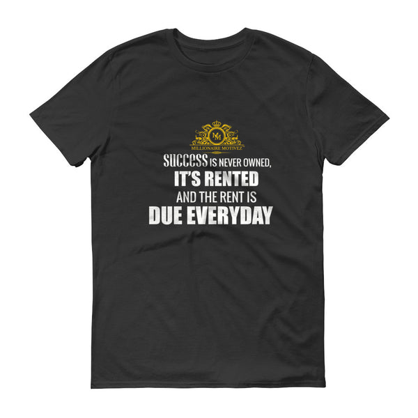 Success is Never Owned Short sleeve t-shirt
