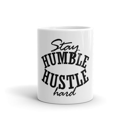 Stay Humble Hustle Hard Mugs
