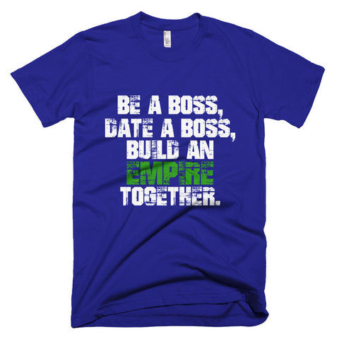 Be A Boss Short sleeve men's t-shirt