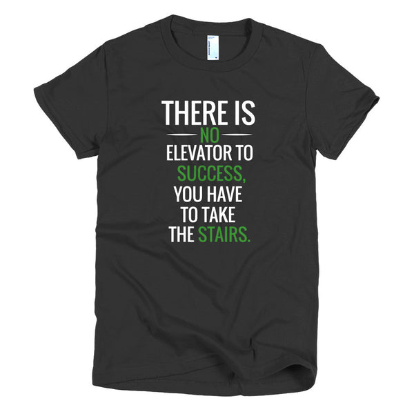 There is no Elevato to Success Short sleeve women's t-shirt