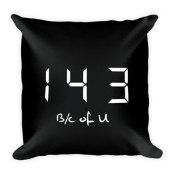 B/c Of U Pillow by 143