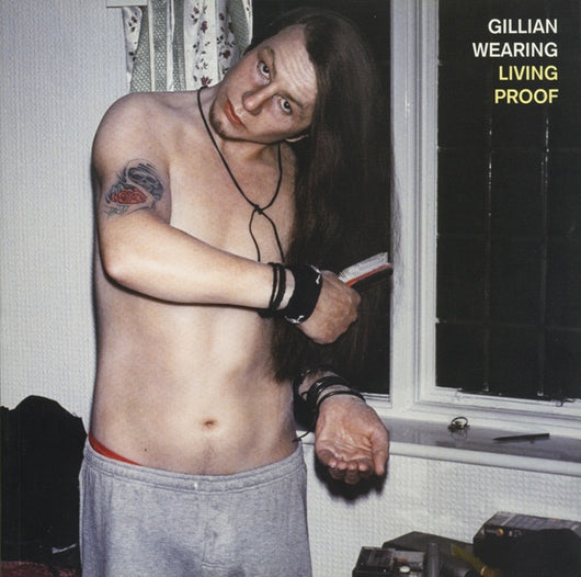 Gillian Wearing: Living Proof catalogue