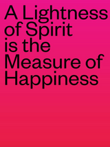 A Lightness of Spirit is the Measure of Happiness catalogue