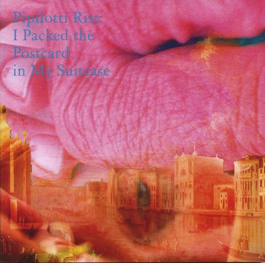 Pipilotti Rist: I Packed the Postcard in My Suitcase catalogue