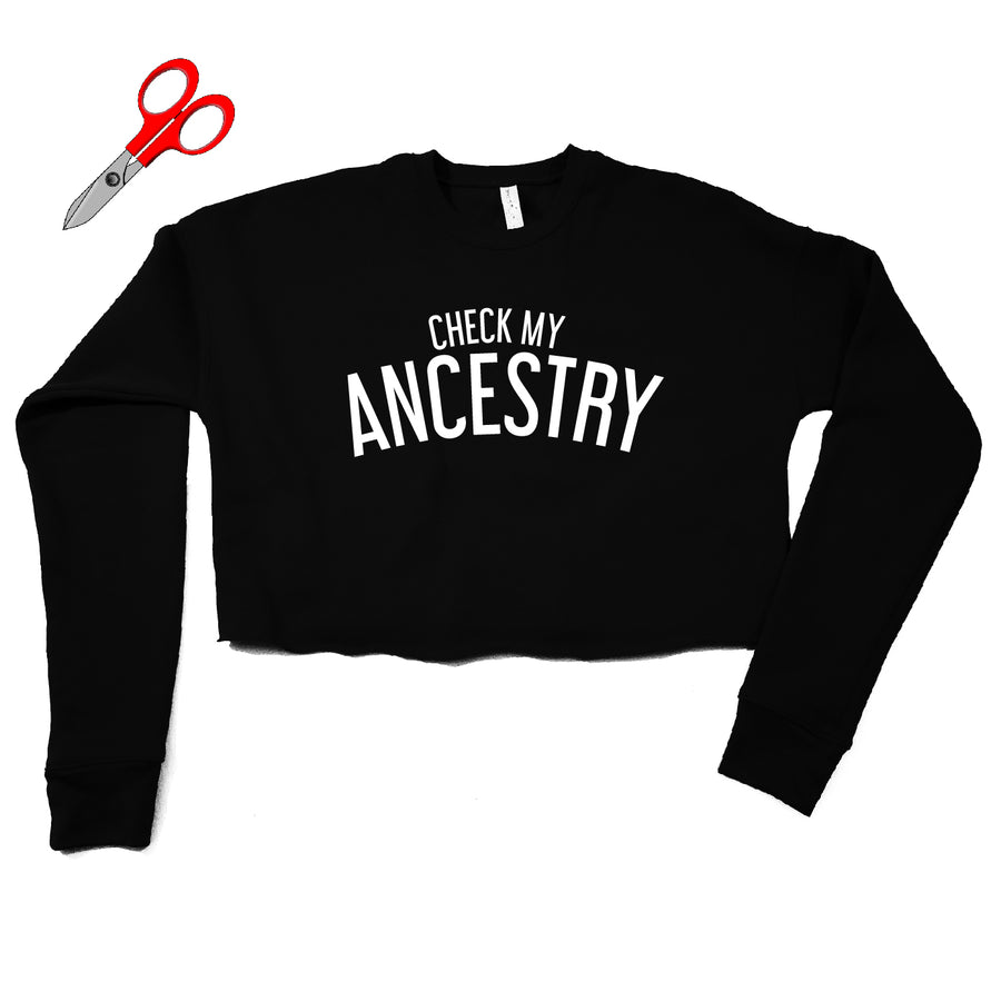 Check My Ancestry Cropped Fleece Sweatshirt