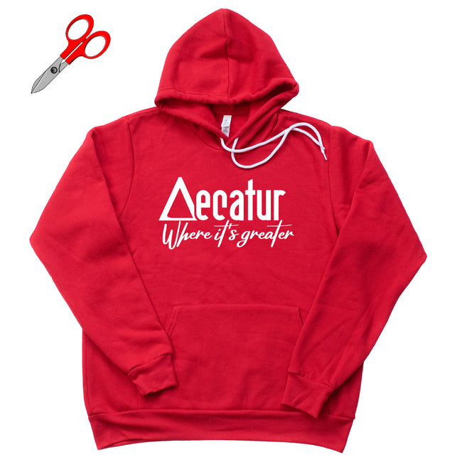 Custom Decatur Where its Greater Fleece Hoodie