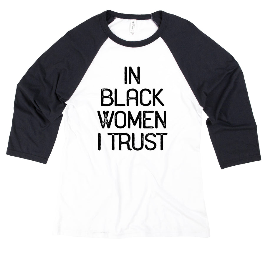 In Black Women I Trust Baseball Tee
