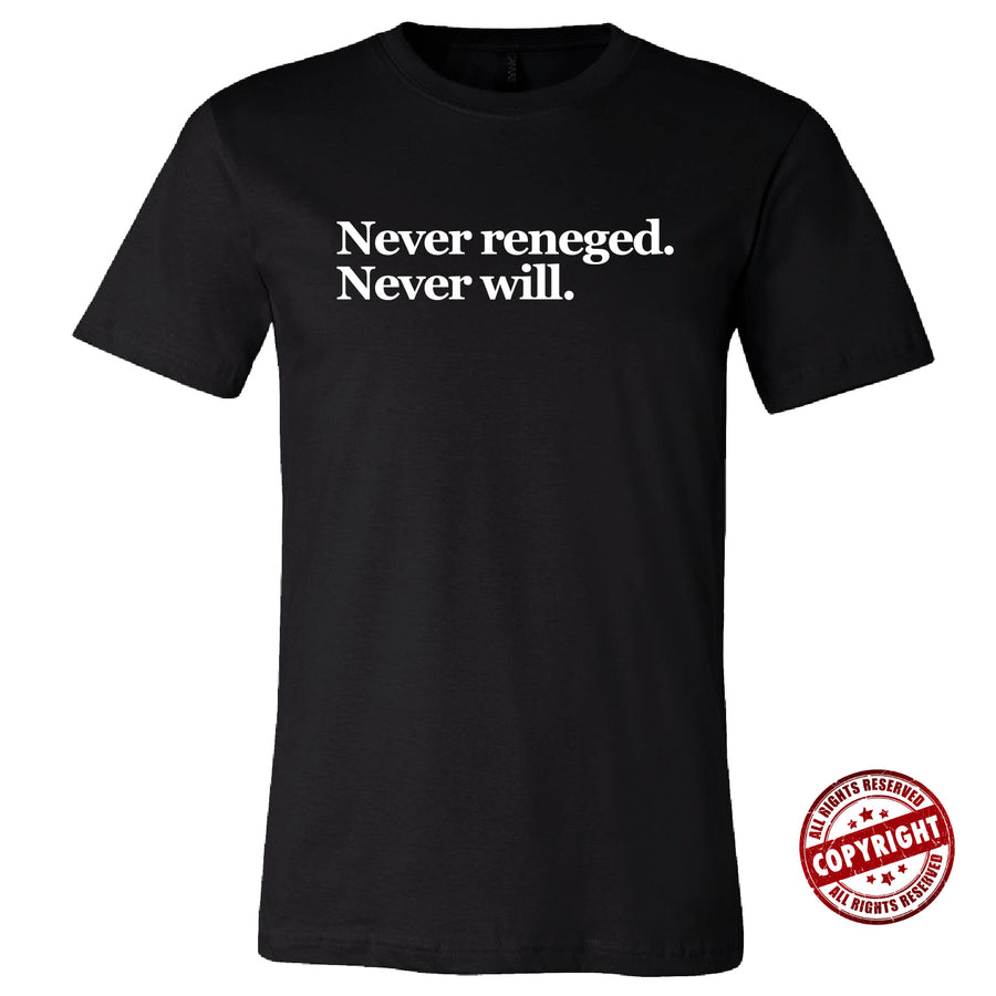 Short Sleeve Never Reneged Mens Tee