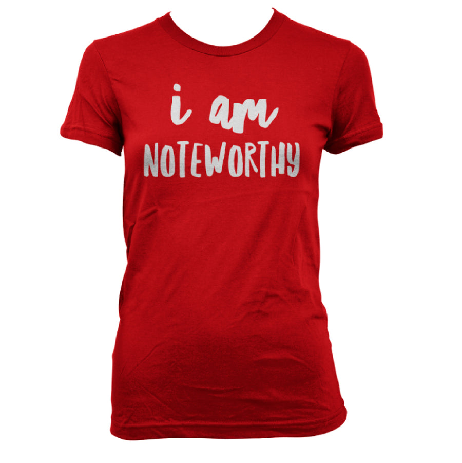 Custom Womens I Am Noteworthy Tee