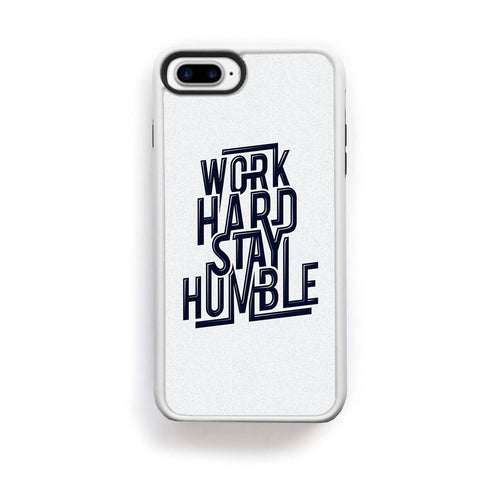 Work hard stay humble quote for iPhone 7 Plus