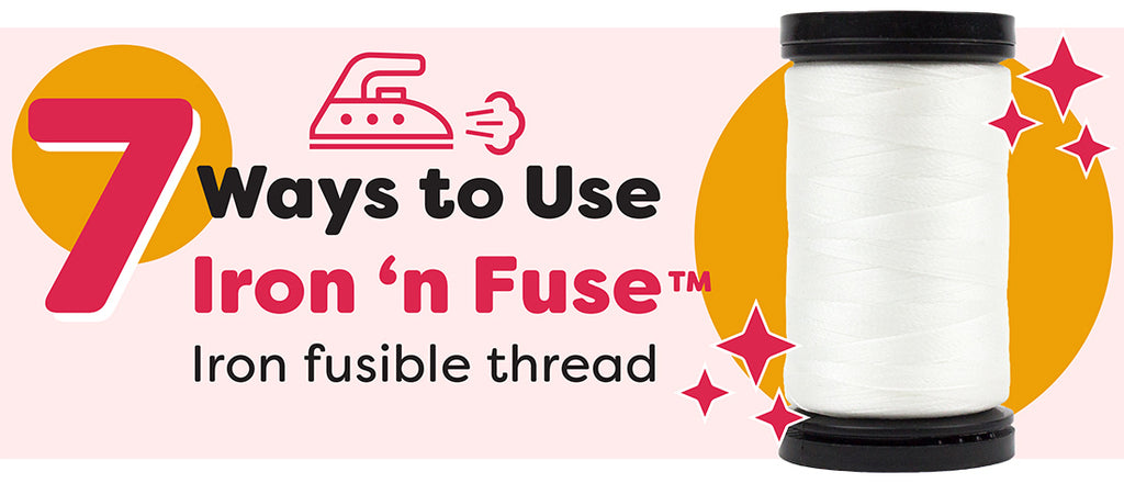 7 ways to use Iron Fusible Threads (Iron 'n Fuse)