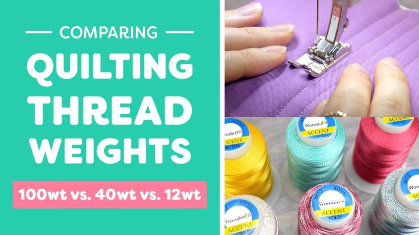 Comparing 100wt vs 40wt vs 12wt for Quilting