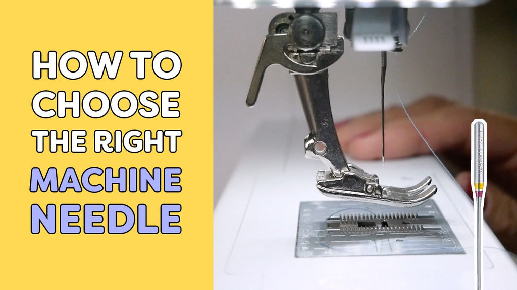How to Choose the Right Machine Needle
