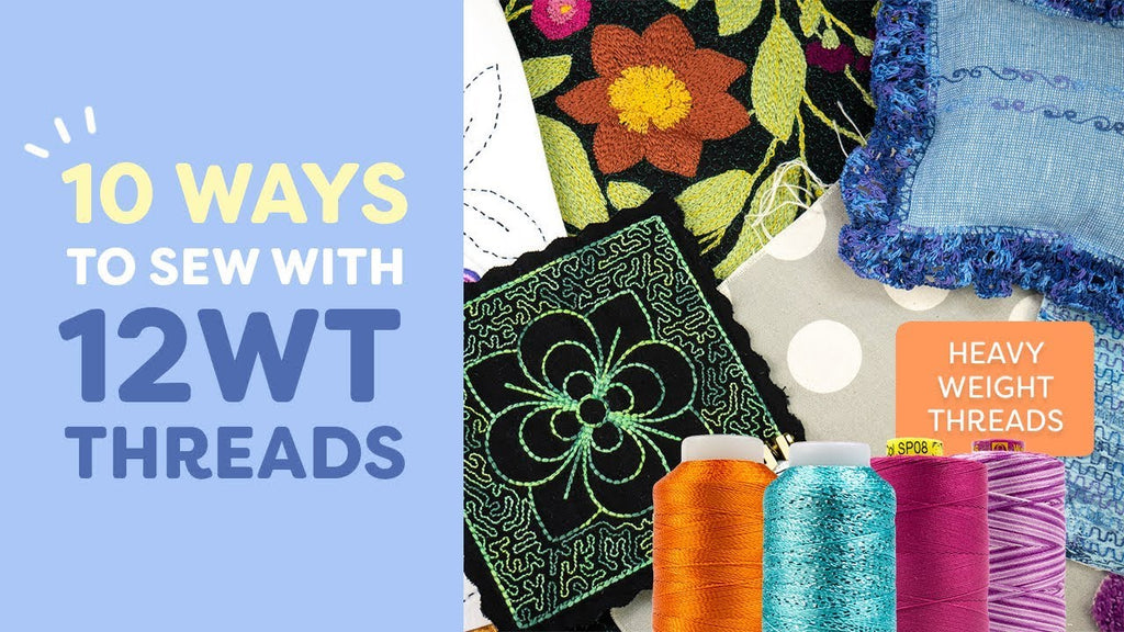 10 Ways to Sew with Heavy 12wt Thread
