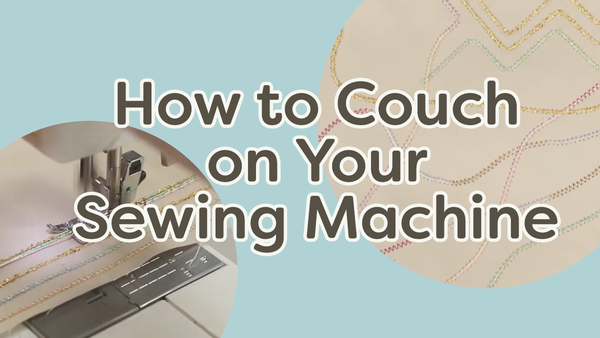 How to Couch on Your Sewing Machine