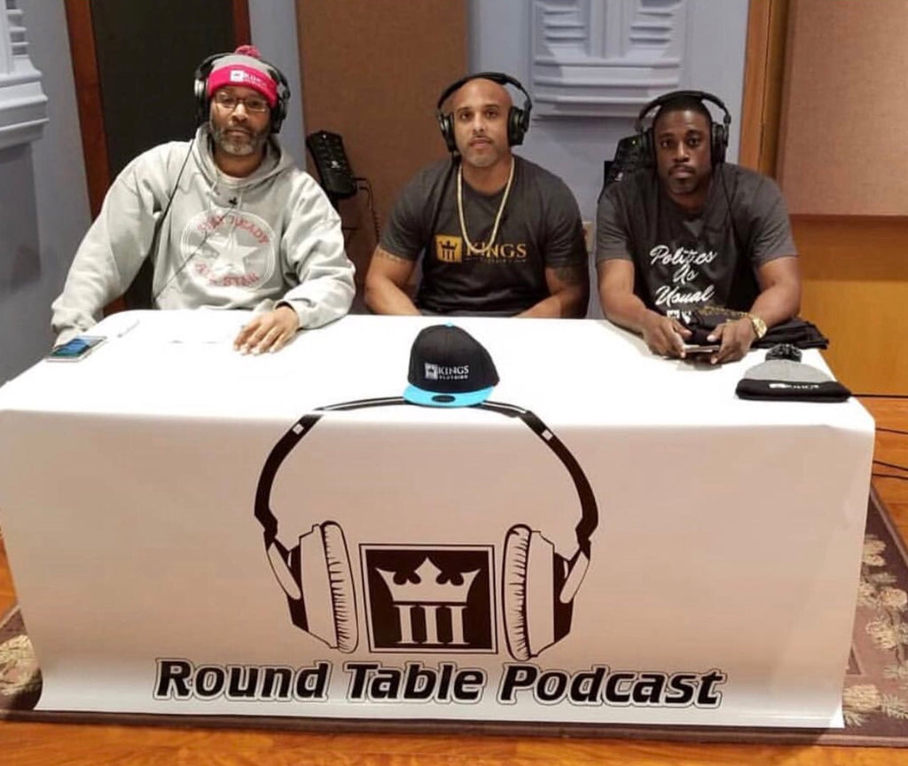 Round Table Podcast.3kings Round Table Podcast Episode 1 3kingsclothing