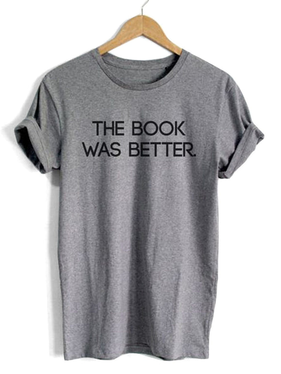 The book was better retro tshirt
