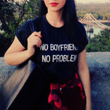 No Boyfriend No Problem tshirt - Iconic Trendz Boutique