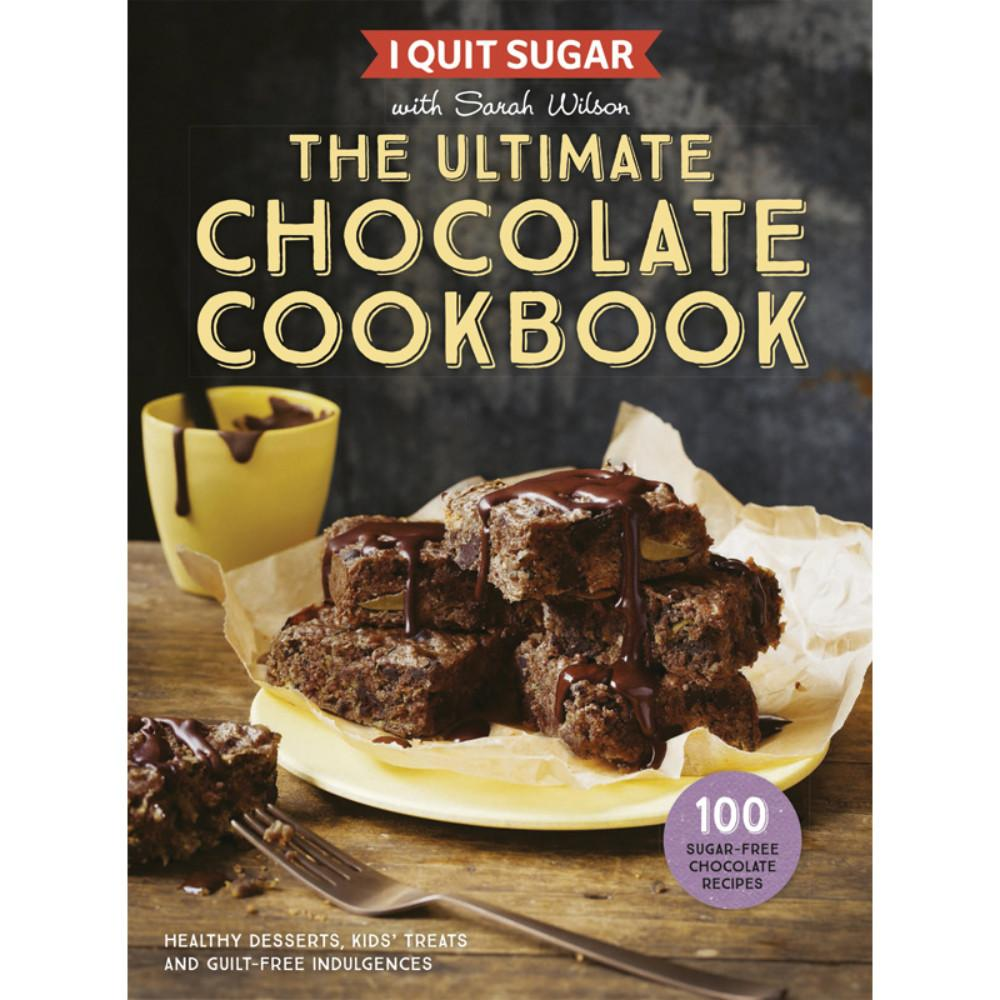 I Quit Sugar: Chocolate Cookbook by Sarah Wilson