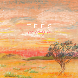 TEES release new single 'Let Beauty Be'