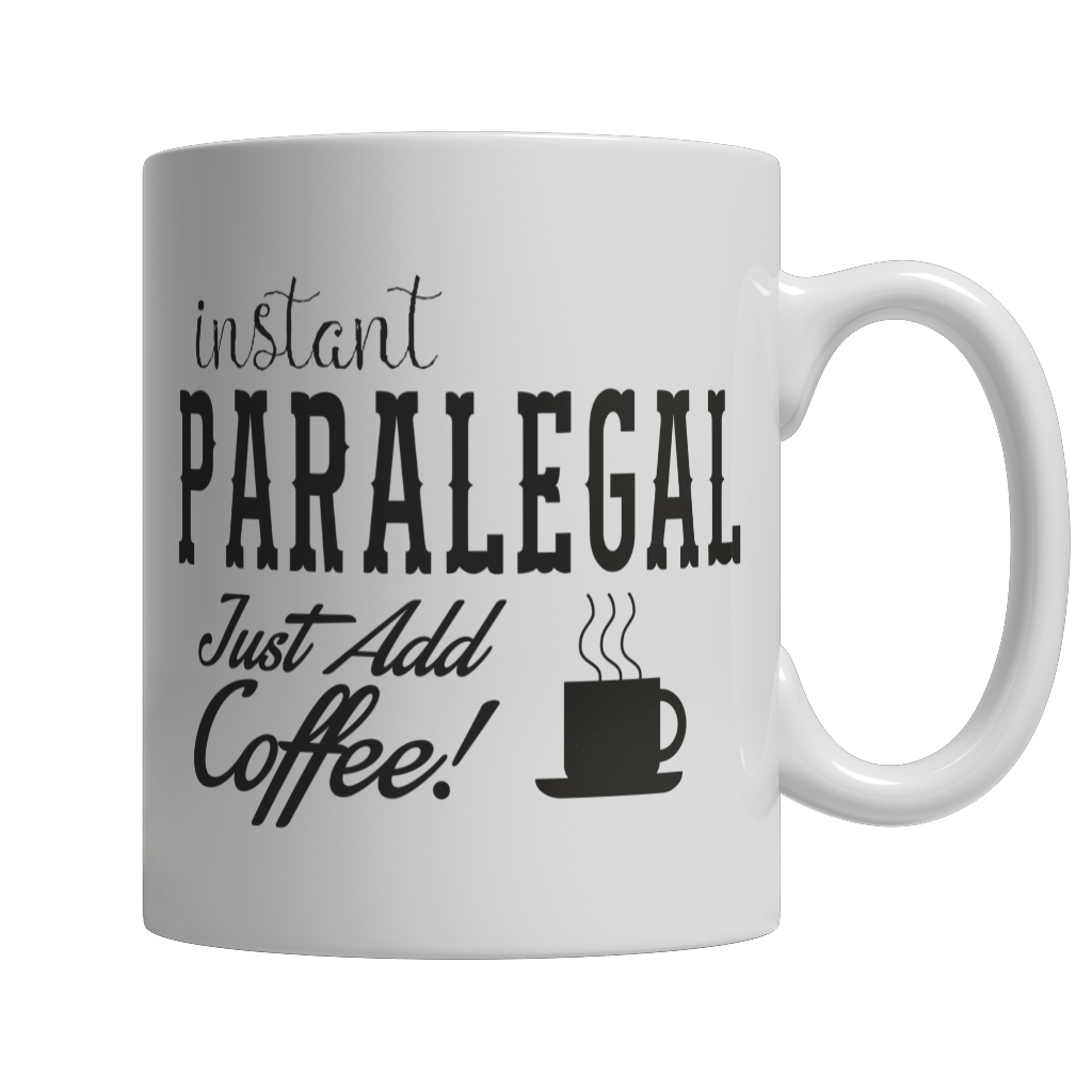 Limited Edition - Instant Paralegal Just Add Coffee! Female