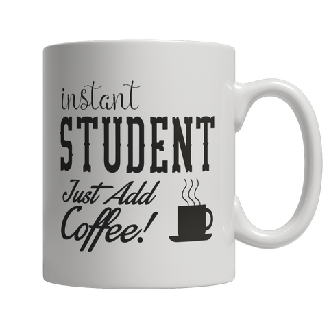 Limited Edition - Instant Student Just Add Coffee! Female