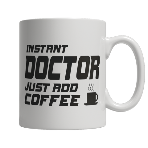 Limited Edition - Instant Doctor Just Add Coffee! Male