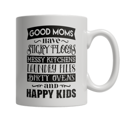 Limited Edition - GOOD MOMS HAVE STICKY FLOORS
