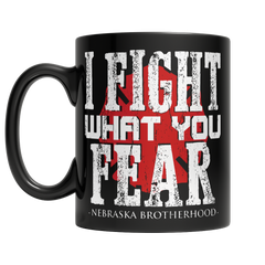 Limited Edition Firefighters - I fight what you fear Nebraska Brotherhood