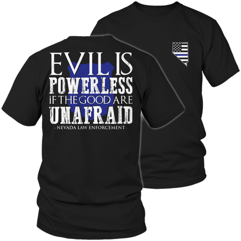 Limited Edition - Evil is Powerless if the Good are Unafraid - Nevada Law Enforcement