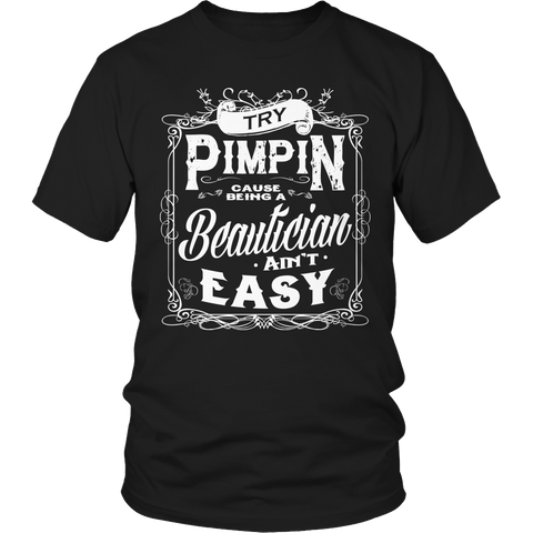 Limited Edition - Try Pimpin cause being a beautician ain't easy
