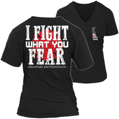 Limited Edition Firefighters - I fight what you fear Delaware Brotherhood