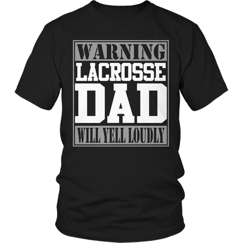 Limited Edition - Warning Lacrosse Dad will Yell Loudly