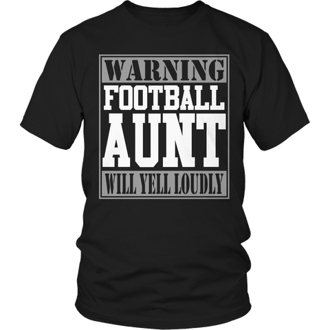 Limited Edition - Warning Football Aunt will Yell Loudly