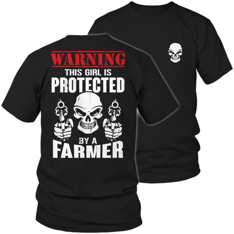 Limited Edition - Warning This Girl is Protected by a Farmer