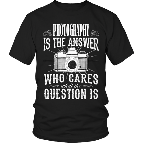 Limited Edition - Photography is The Answer who care what the Question is