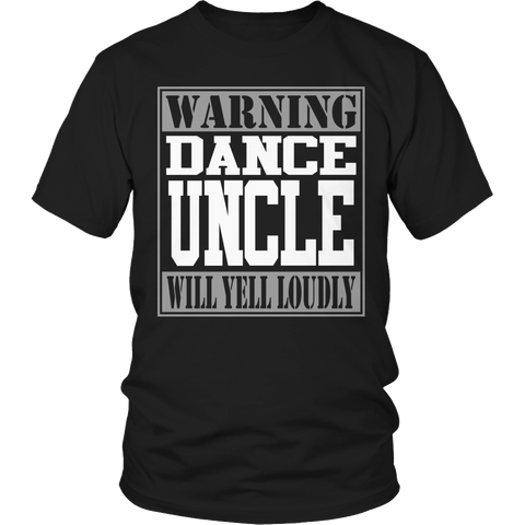 Limited Edition - Warning Dance Uncle will Yell Loudly