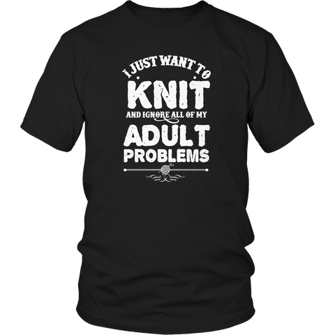 Limited Edition - I Just Want To Knit And Ignore All Of My Adult Problems