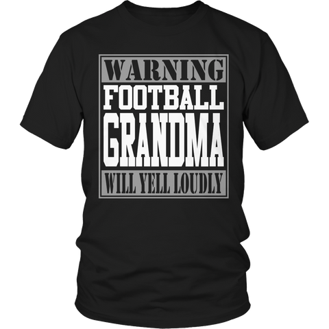 Limited Edition - Warning Football Grandma will Yell Loudly