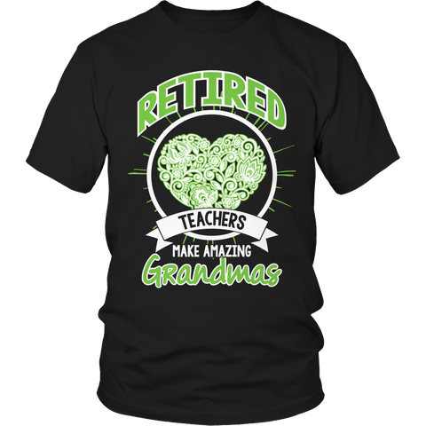 Limited Edition - Retired teachers make amazing Grandmas