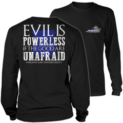 Limited Edition - Evil is Powerless if the Good are Unafraid - Virginia Law Enforcement