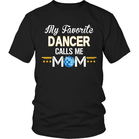 Limited Edition - My Favorite Dancer Calls Me Mom