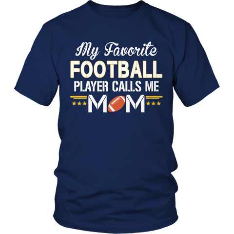 Limited Edition - My Favorite Football Player Calls Me Mom