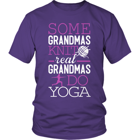 Limited Edition - Some Grandmas Knit Real Grandmas Do Yoga