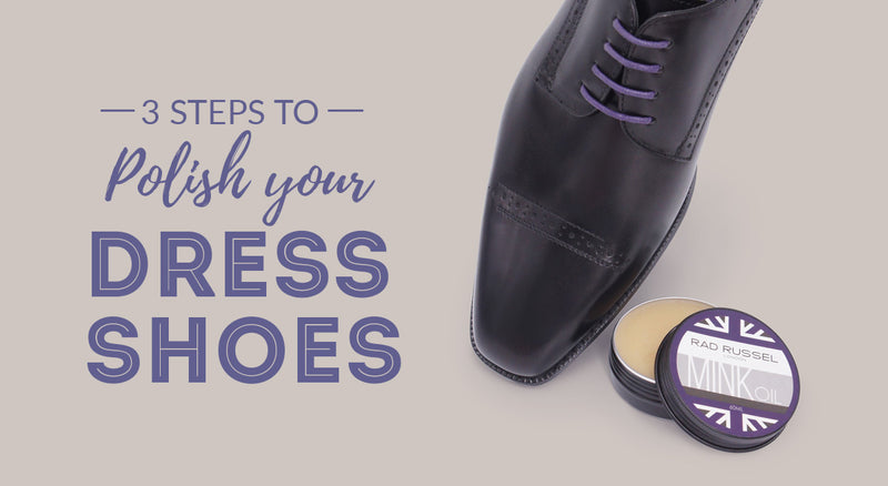 3 Steps to Polish your Dress shoes